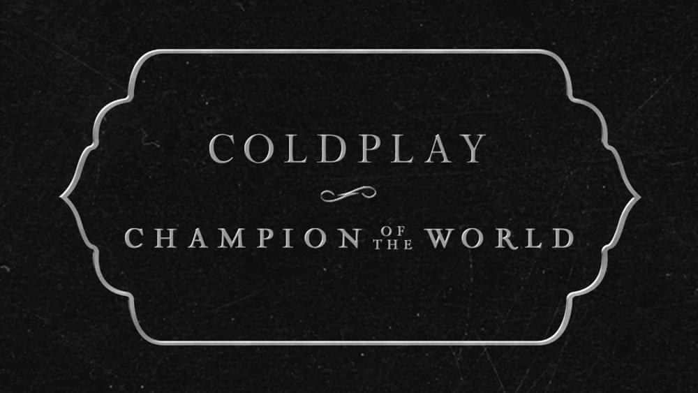 Lyrics : Coldplay – Champion Of The World