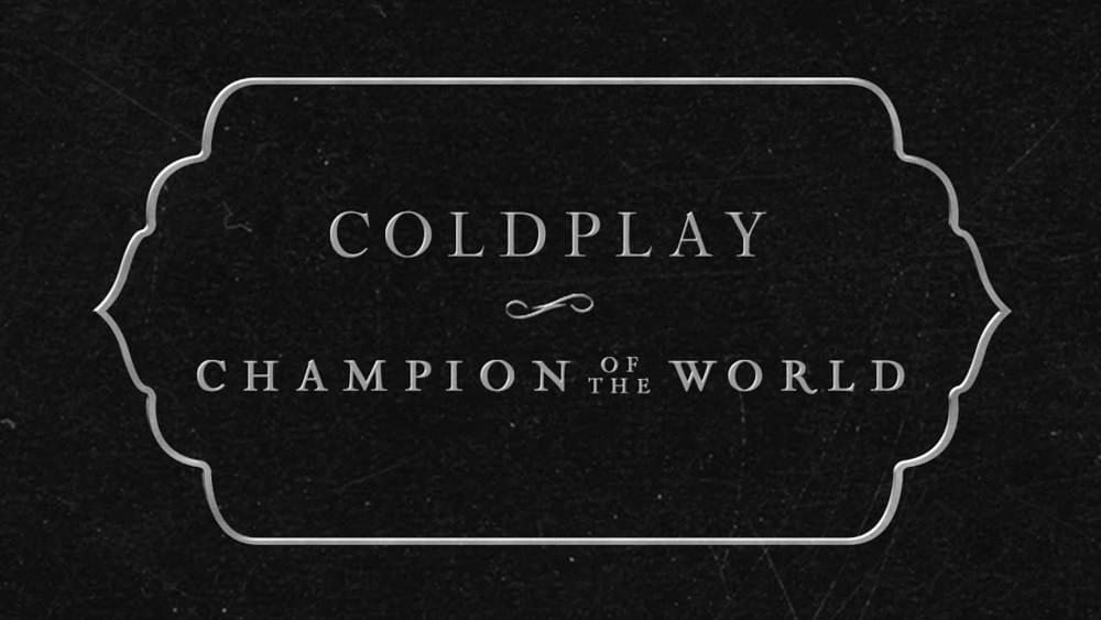 Lyrics : Coldplay – Champion Of The World